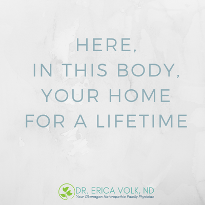 Quote: Here, in this body, your home for a lifetime.