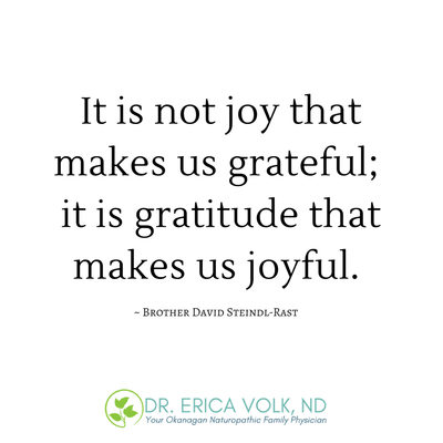 Quote: It is not joy that makes us grateful; it is gratitude that makes us joyful. Brother David Steindl-Rast