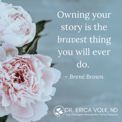 Inspirational quote: owning your story is the bravest thing you will ever do. - Brene Brown