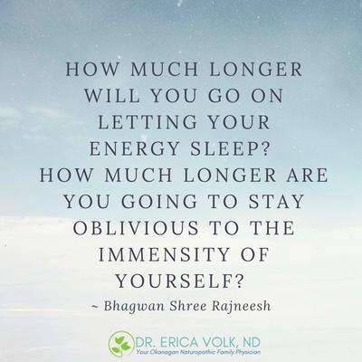 Quote: How much longer will you go on letting your energy sleep? How much longer are you going to stay oblivious to the immensity of yourself? - Bhagwan Shree Rajneesh