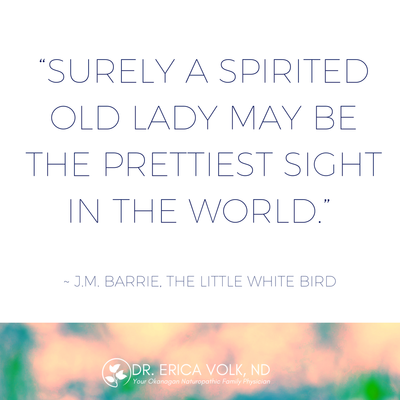Inspirational quote: Surely a spirited old lady may be the prettiest sight in the world - JM Barrie
